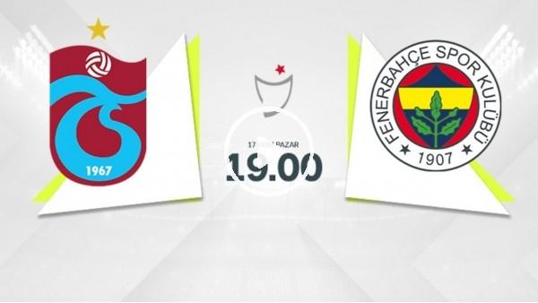 'MAÇ GÜNÜ | Trabzonspor - Fenerbahçe