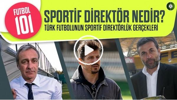 'Sportif Direktörlük Nedir? Türk Futbolunun Eline Yüzüne Bulaştırdığı Mevki | Futbol101 #1