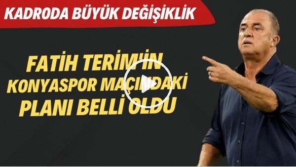'Fatih Terim'in Konyaspor maçındaki planı belli oldu | Kadroda büyük değişiklik! İlk 11 nasıl olacak?