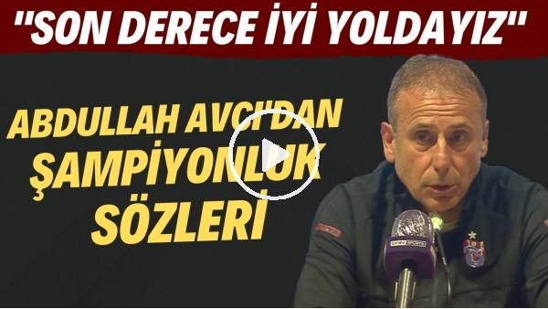 """'AdAbdullah Avcı'dan şampiyonluk sözleri! """"Son derece iyi yoldayız"""""""