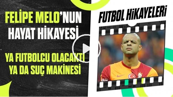 'Felipe Melo'nun Çarpıcı Hayat Hikayesi! | Ya Futbolcu Ya Suç Makinesi | Futbol Hikayeleri #43