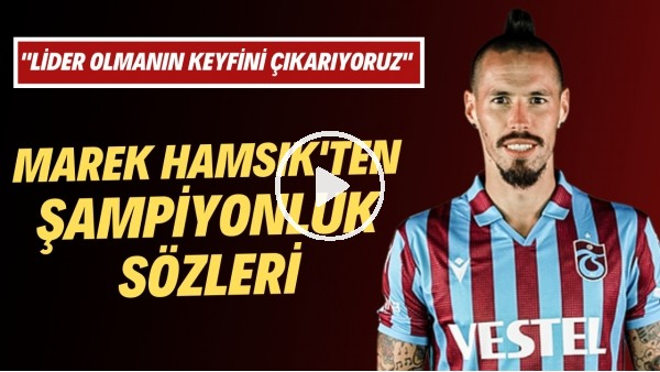 """'Marek Hamsik'ten şampiyonluk sözleri! """"Lider olmanın keyfini çıkarıyoruz"""""""