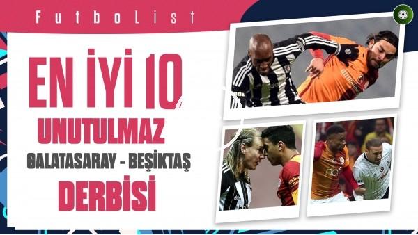 'BU DERBİLER UNUTULUR MU? | İşte En İyi 10 Beşiktaş - Galatasaray Derbi Maçı | FutboList #1