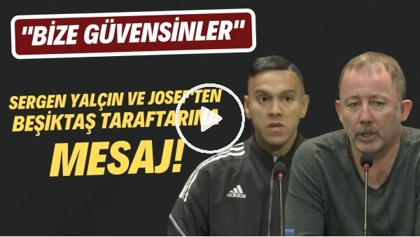 'Sergen Yalçın ve Josef'ten Beşiktaş taraftarına mesaj!