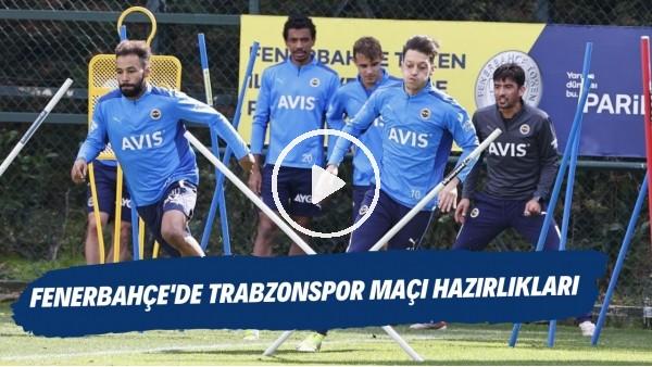 'Fenerbahçe'de Trabzonspor maçı hazırlıkları