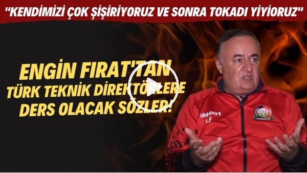 'Kenya Milli Takım Teknik Direktörü Engin Fırat'tan Türk teknik direktörlere ders olacak sözler!