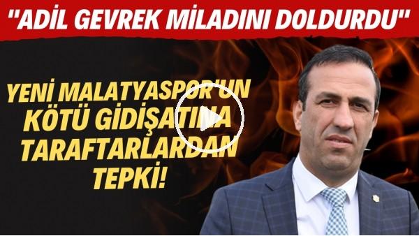 'Yeni Malatyaspor'un kötü gidişatına taraftarlardan tepki!