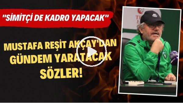 """'Mustafa Reşit Akçay: """"Taraftarın baskısı Demokles'in kılıcı gibi. Simitçi de kadro yapacak"""""""