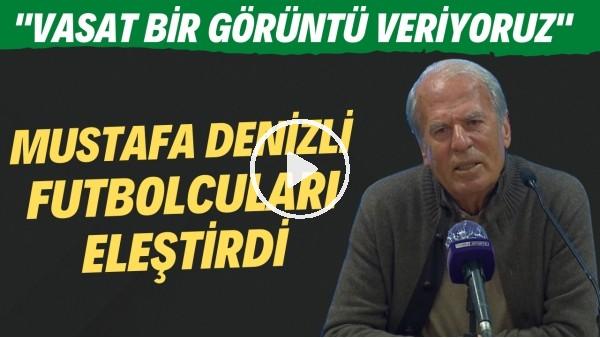 """' Mustafa Denizli futbolcularını eleştirdi! """"Vasat bir görüntü veriyoruz"""""""