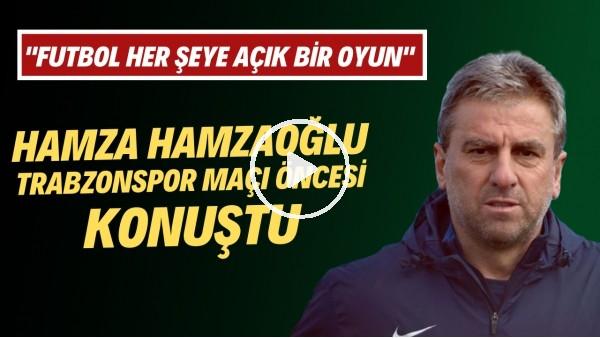 """'Hamza Hamzaoğlu: """"Trabzonspor deplasmanından iyi sonuçla ayrılmak istiyoruz"""""""