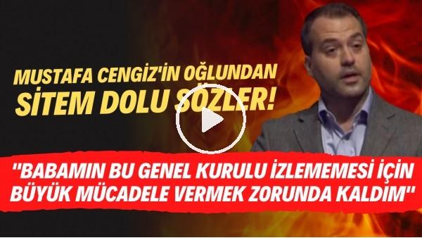 """'Sarper Cengiz: """"Babamın bu genel kurulu izlememesi için büyük mücadele vermek zorunda kaldım"""""""