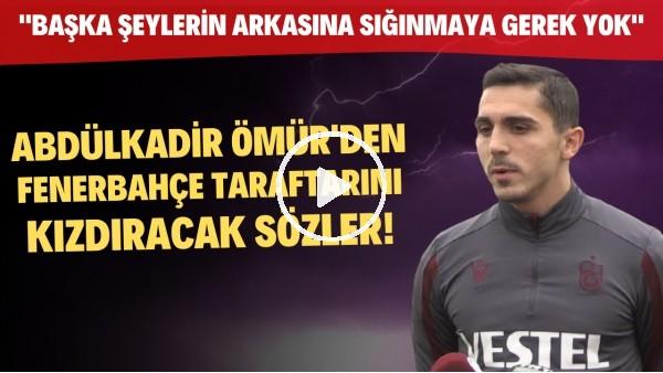 """'Abdülkadir Ömür: """"Fenerbahçe'yi hakkımızla yendik. Başka şeylerin arkasına sığınmaya gerek yok"""""""