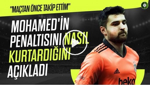'Ersin Destanoğlu, Mohamed'in Penaltısını Nasıl Kurtardığını Açıkladı
