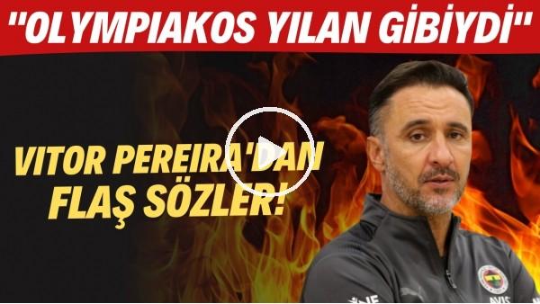 """'Vitor Pereira: """"Olympiakos yılan gibiydi"""""""