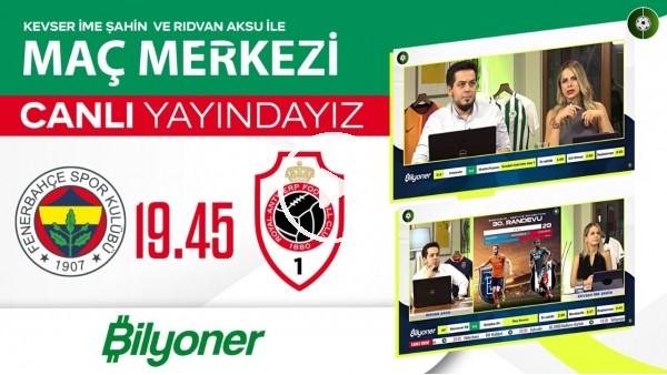 'Fenerbahçe - Royal Antwerp | Maç Merkezi